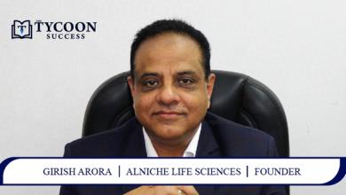 Girish Arora | Founder | Alniche Life Sciences | Healthcare Company