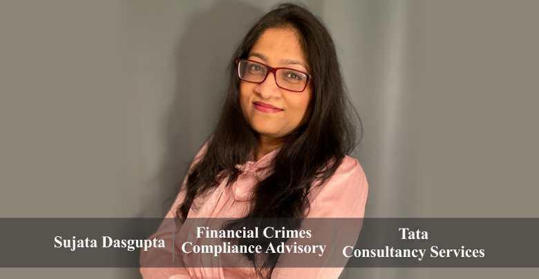 Sujata Dasgupta   Financial Crimes Compliance Advisory   TCS