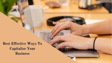 Best Effective Ways To Capitalise Your Business